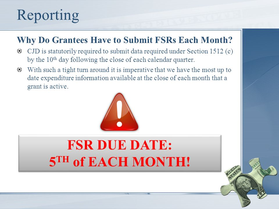 Reporting Why Do Grantees Have to Submit FSRs Each Month.