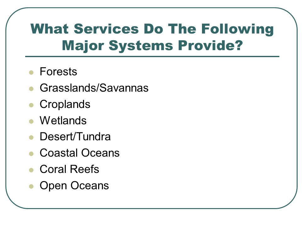 What Services Do The Following Major Systems Provide.