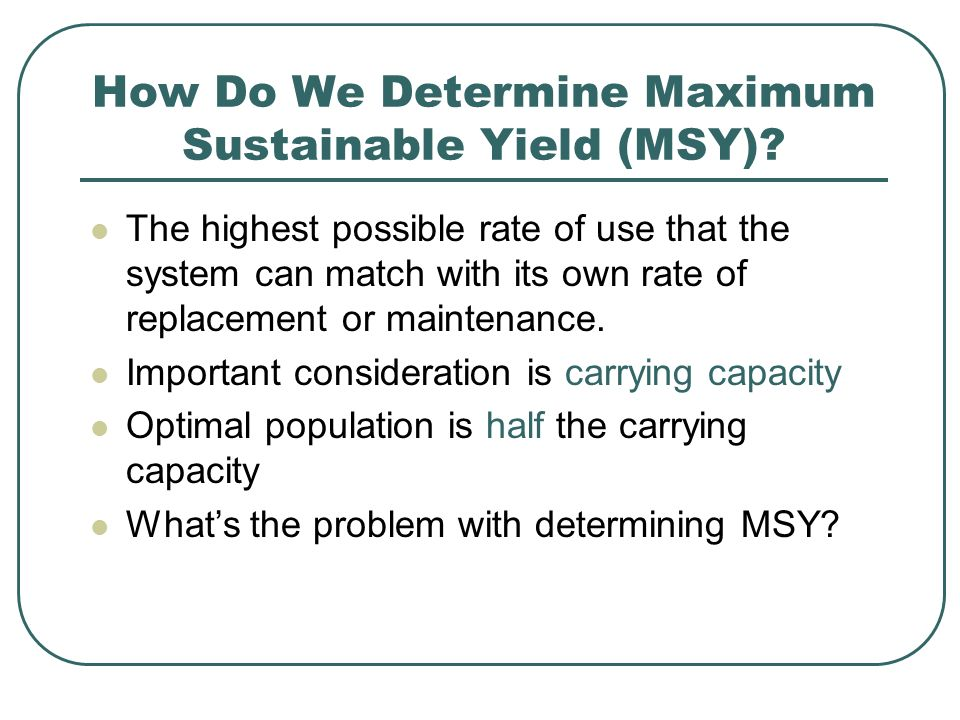 How Do We Determine Maximum Sustainable Yield (MSY).