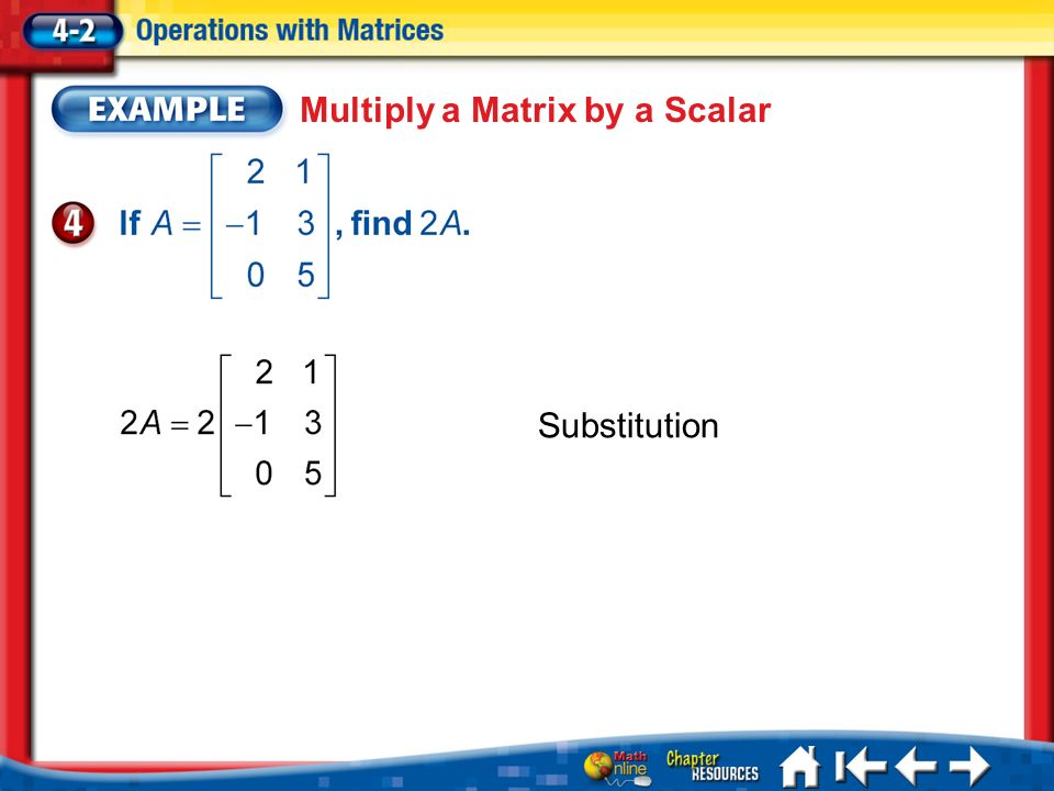 Lesson 2 Ex4 Substitution Multiply a Matrix by a Scalar