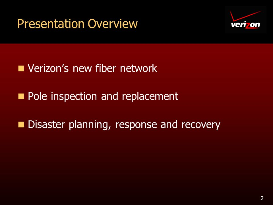 2 Presentation Overview Verizons new fiber network Pole inspection and replacement Disaster planning, response and recovery