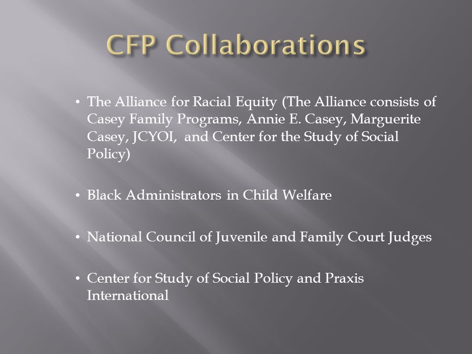 The Alliance for Racial Equity (The Alliance consists of Casey Family Programs, Annie E.