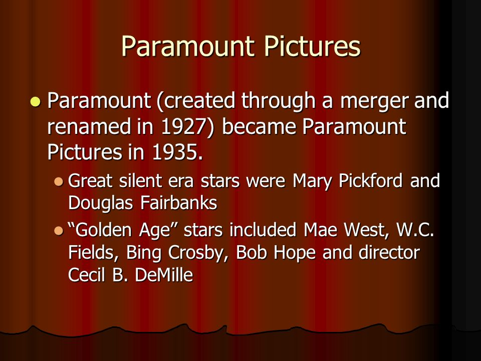 Paramount Pictures Paramount (created through a merger and renamed in 1927) became Paramount Pictures in 1935.