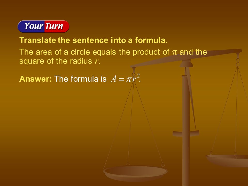 Answer: The formula is. Translate the sentence into a formula.
