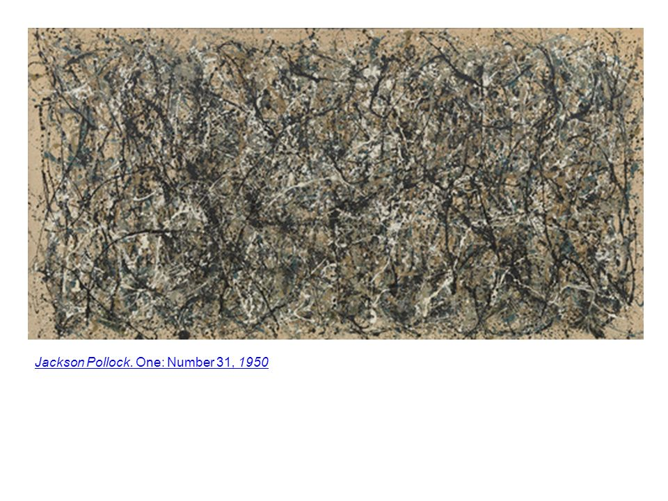 Jackson Pollock. One: Number 31, 1950