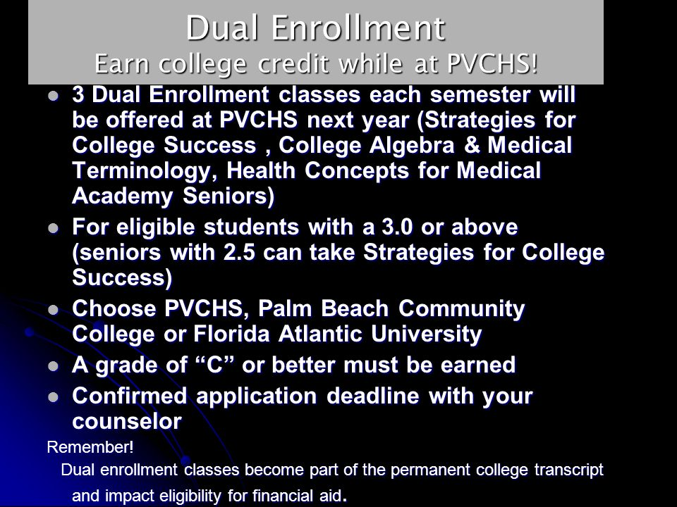 Dual Enrollment Earn college credit while at PVCHS.