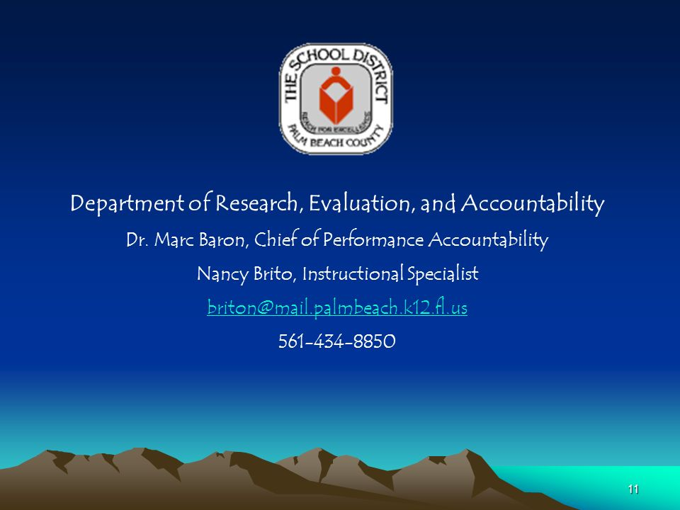 11 Department of Research, Evaluation, and Accountability Dr.
