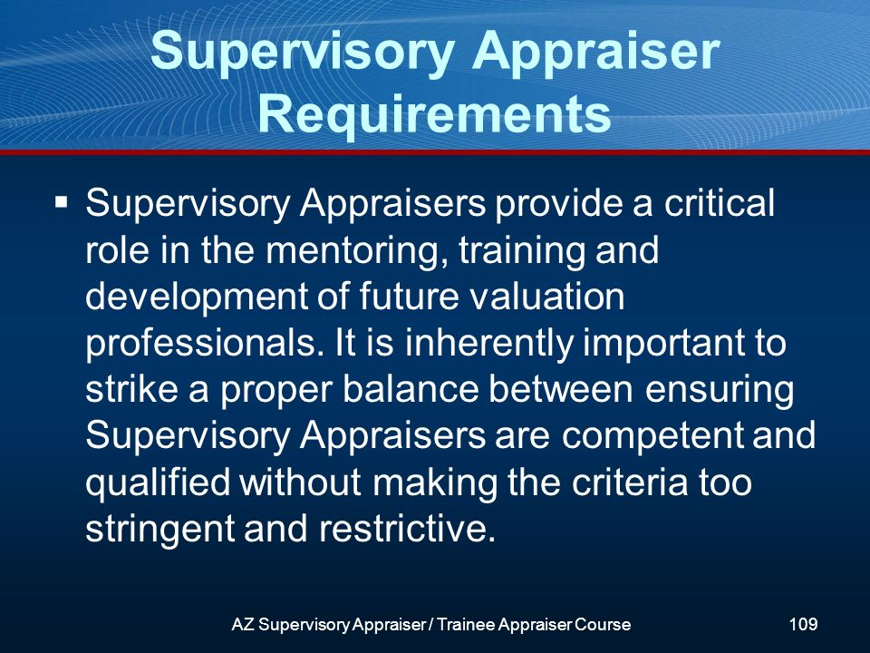 Supervisory Appraisers provide a critical role in the mentoring, training and development of future valuation professionals.