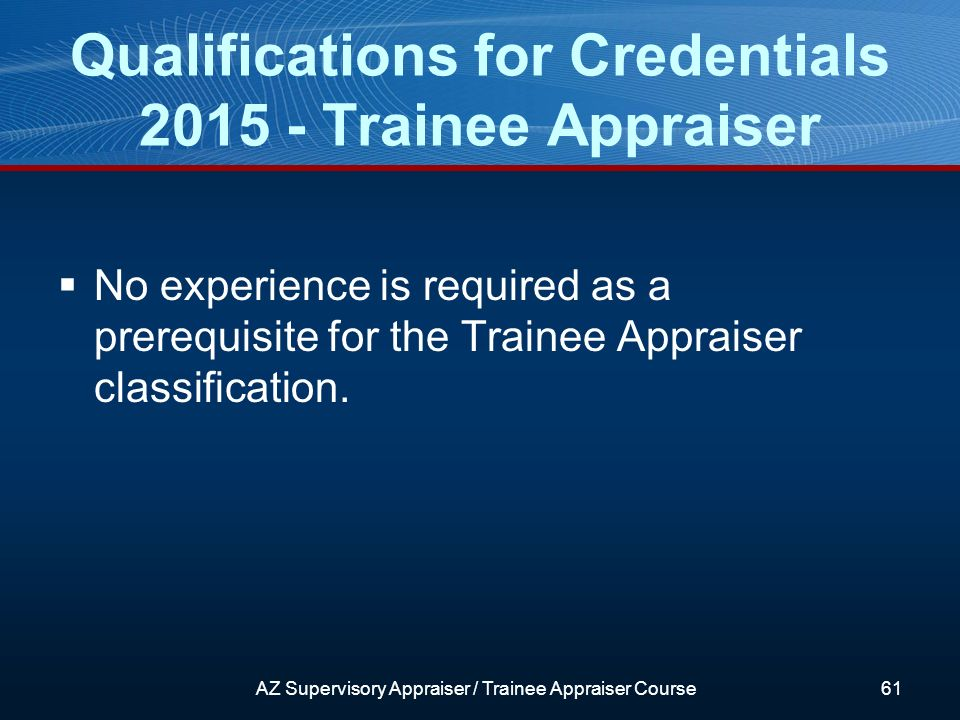 No experience is required as a prerequisite for the Trainee Appraiser classification.