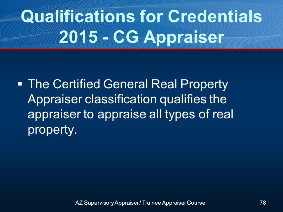 The Certified General Real Property Appraiser classification qualifies the appraiser to appraise all types of real property.