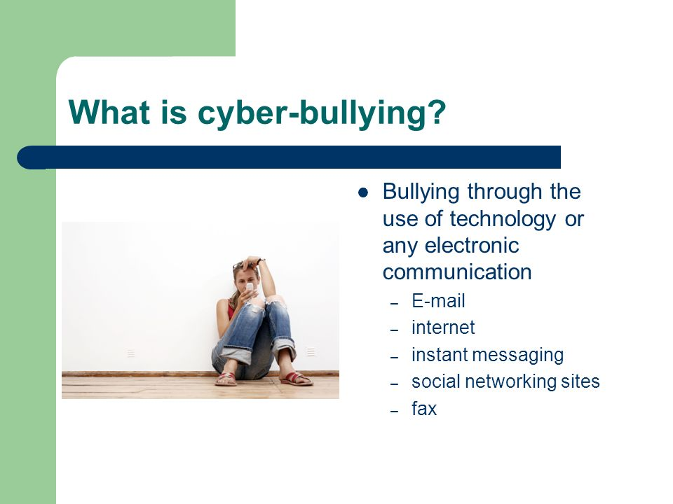 What is cyber-bullying.