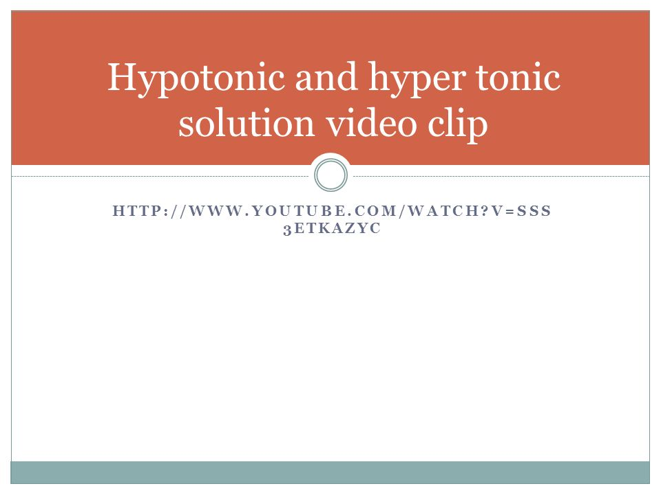 HTTP://WWW.YOUTUBE.COM/WATCH V=SSS 3ETKAZYC Hypotonic and hyper tonic solution video clip