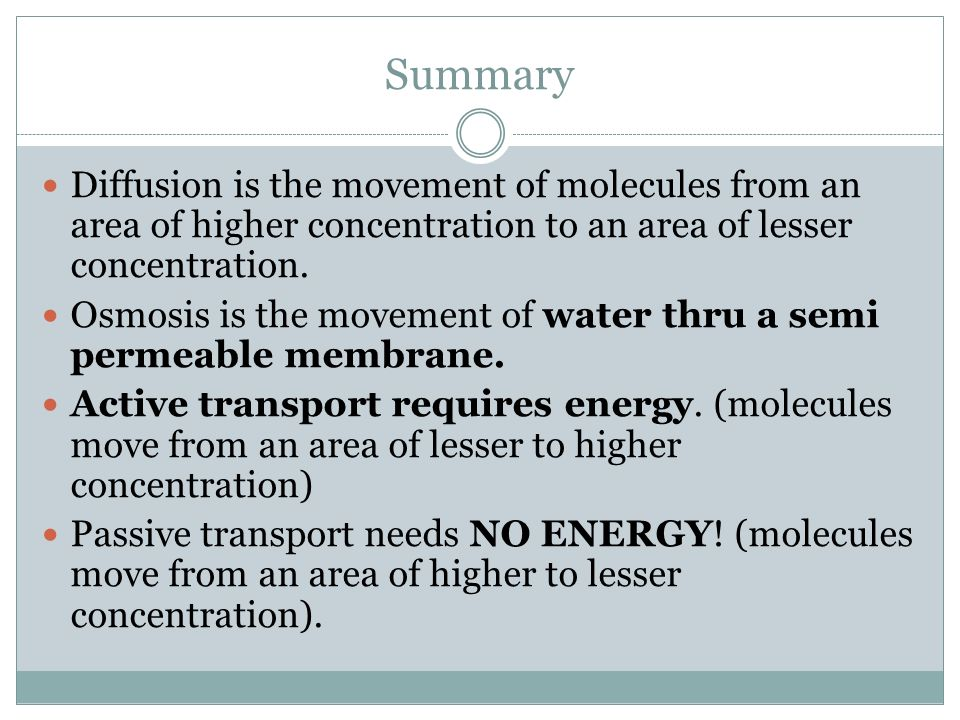 Summary Diffusion is the movement of molecules from an area of higher concentration to an area of lesser concentration.