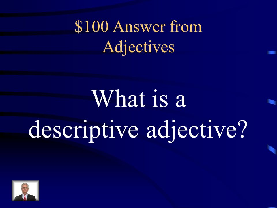 $100 Question from Adjectives The Biggest Loser is my favorite television programs.