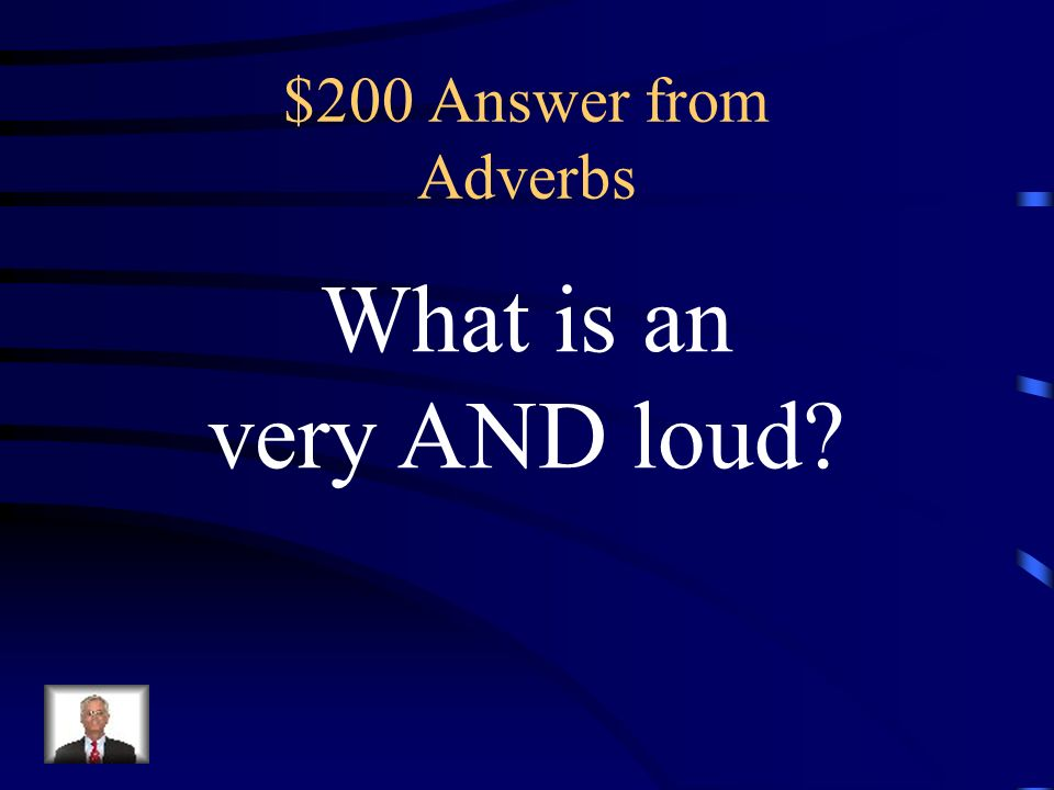 $200 Question from Adverbs Identify the adverb. The teary eyed boy had cried very loud.