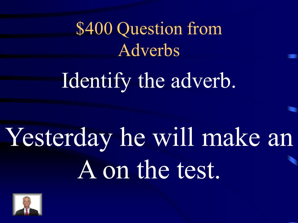$300 Answer from Adverbs What is ran (verb)