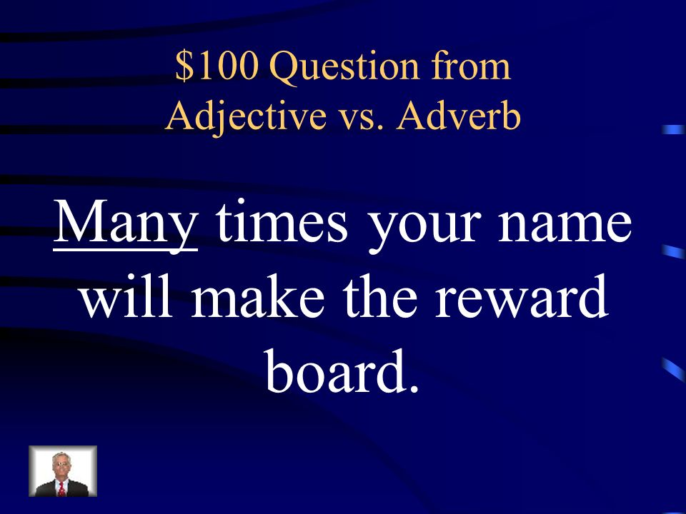 $500 Answer from Adverbs What is briefly
