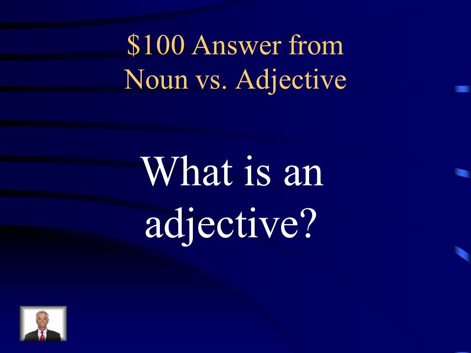 $100 Question from Adjective vs. Adverb Many times your name will make the reward board.