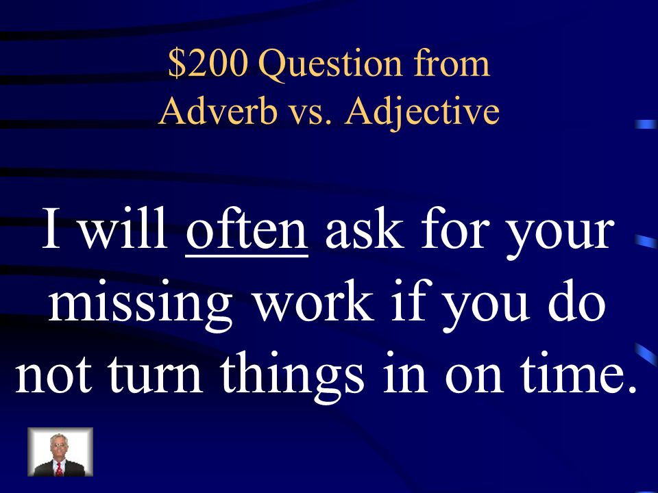 $100 Answer from Noun vs. Adjective What is an adjective