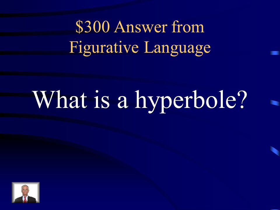 $300 Question from Figurative Language I could eat a horse.