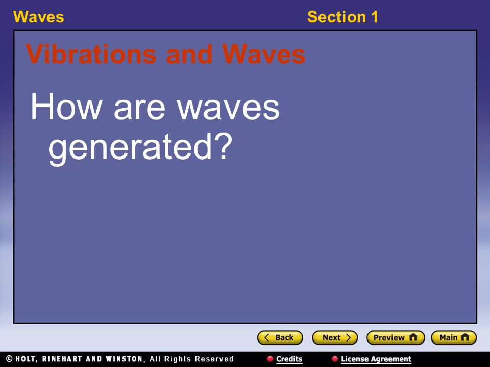 WavesSection 1 Vibrations and Waves How are waves generated