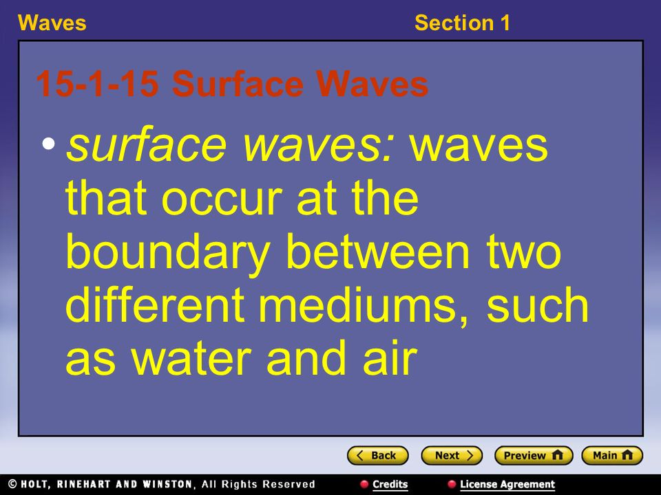 WavesSection Surface Waves surface waves: waves that occur at the boundary between two different mediums, such as water and air
