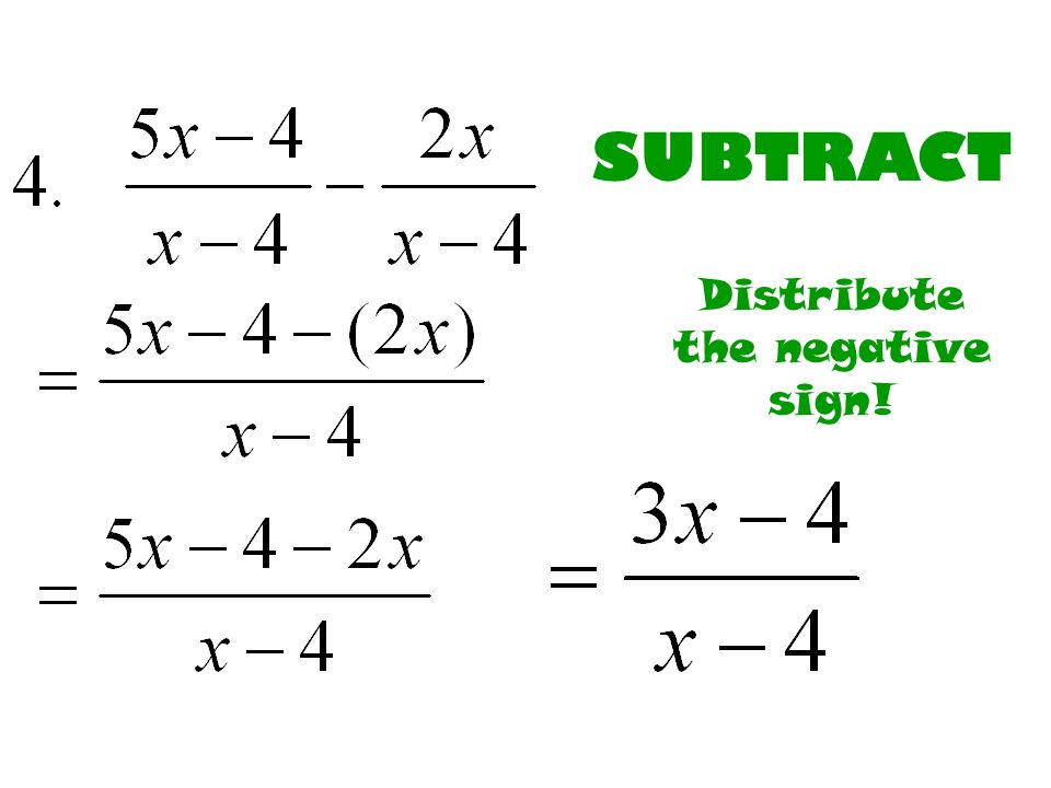 SUBTRACT Distribute the negative sign!