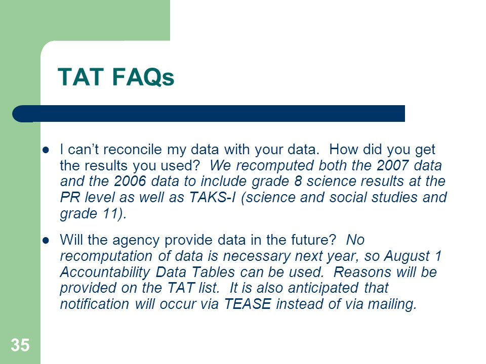 35 TAT FAQs I cant reconcile my data with your data.