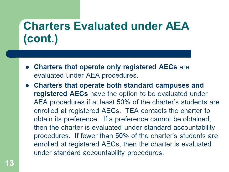 13 Charters Evaluated under AEA (cont.) Charters that operate only registered AECs are evaluated under AEA procedures.