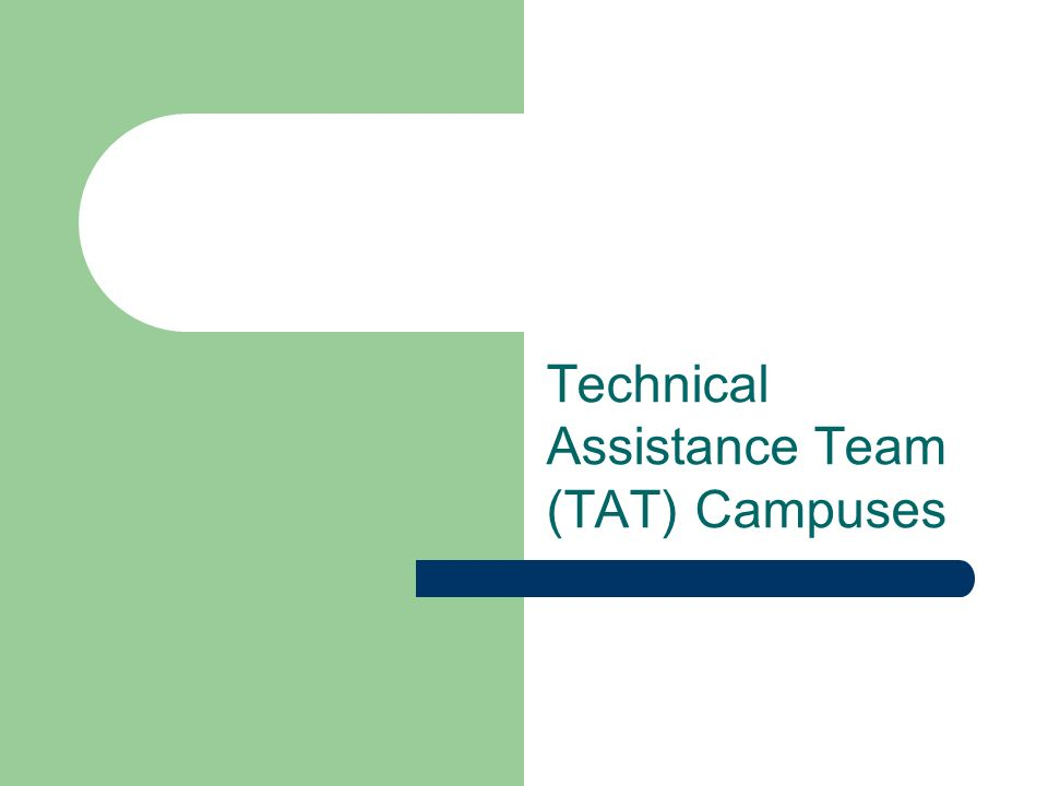 Technical Assistance Team (TAT) Campuses