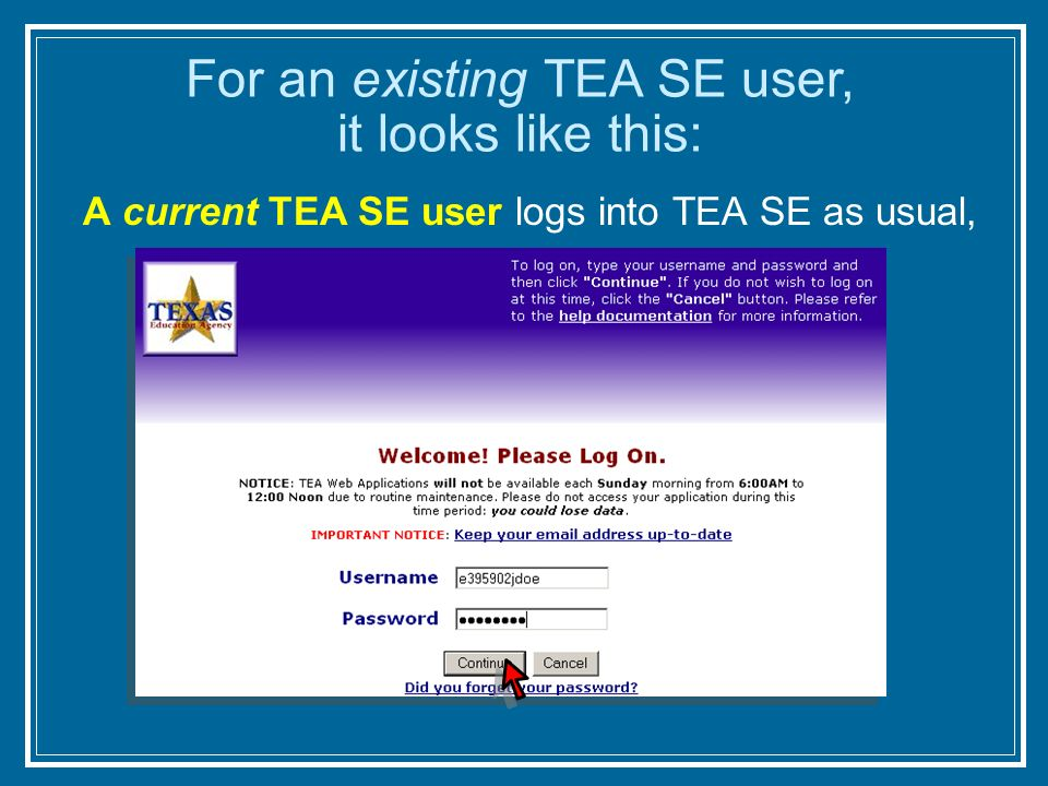 A current TEA SE user logs into TEA SE as usual, For an existing TEA SE user, it looks like this: