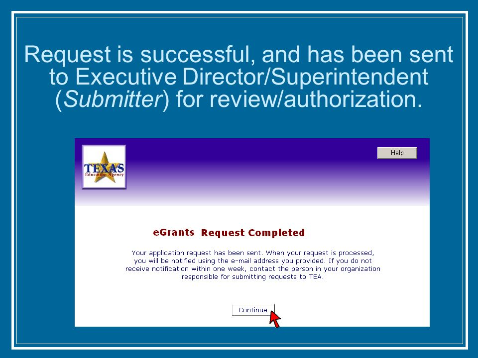 Request is successful, and has been sent to Executive Director/Superintendent (Submitter) for review/authorization.