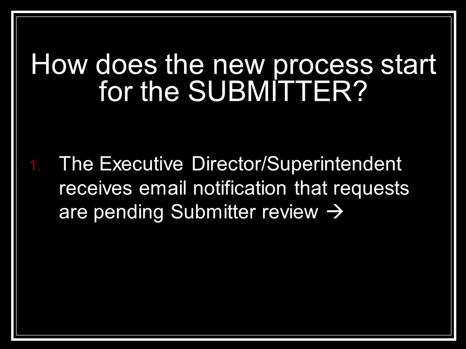 How does the new process start for the SUBMITTER. 1.