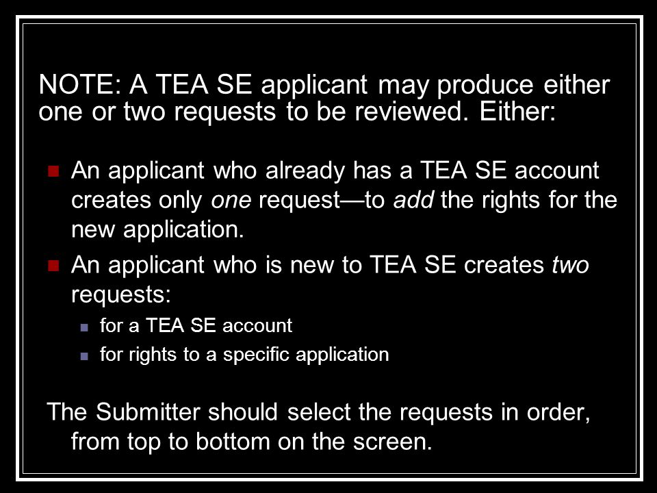 NOTE: A TEA SE applicant may produce either one or two requests to be reviewed.