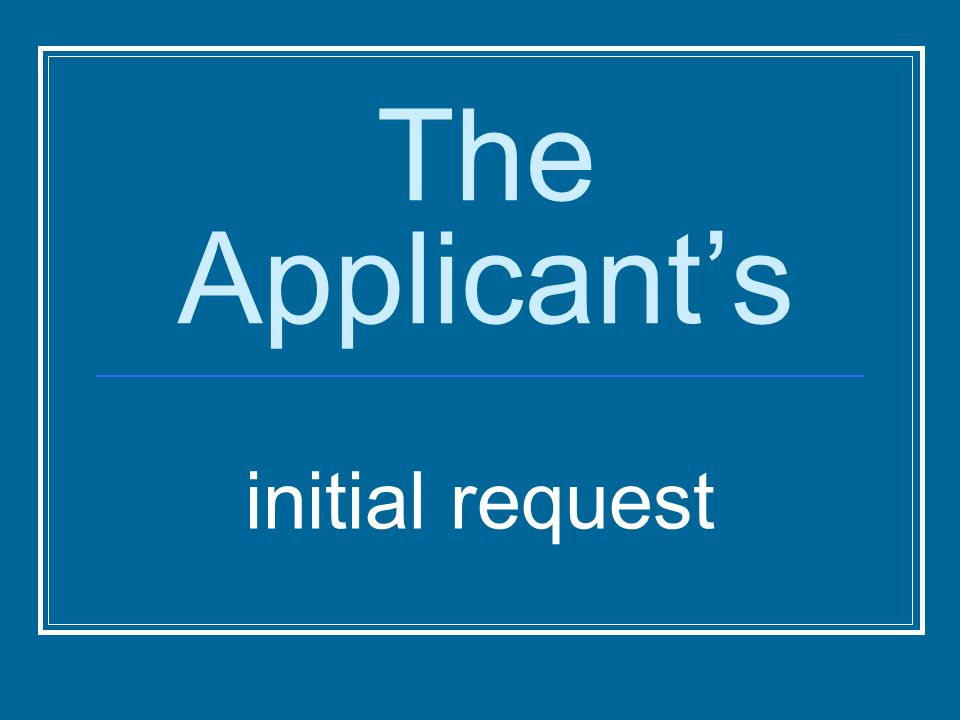 The Applicants initial request