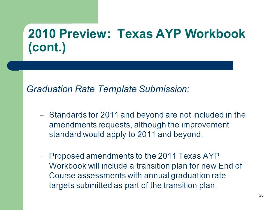 Graduation Rate Template Submission: – Standards for 2011 and beyond are not included in the amendments requests, although the improvement standard would apply to 2011 and beyond.
