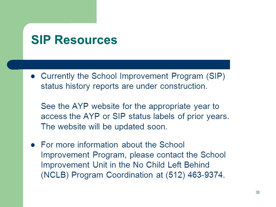 38 SIP Resources Currently the School Improvement Program (SIP) status history reports are under construction.