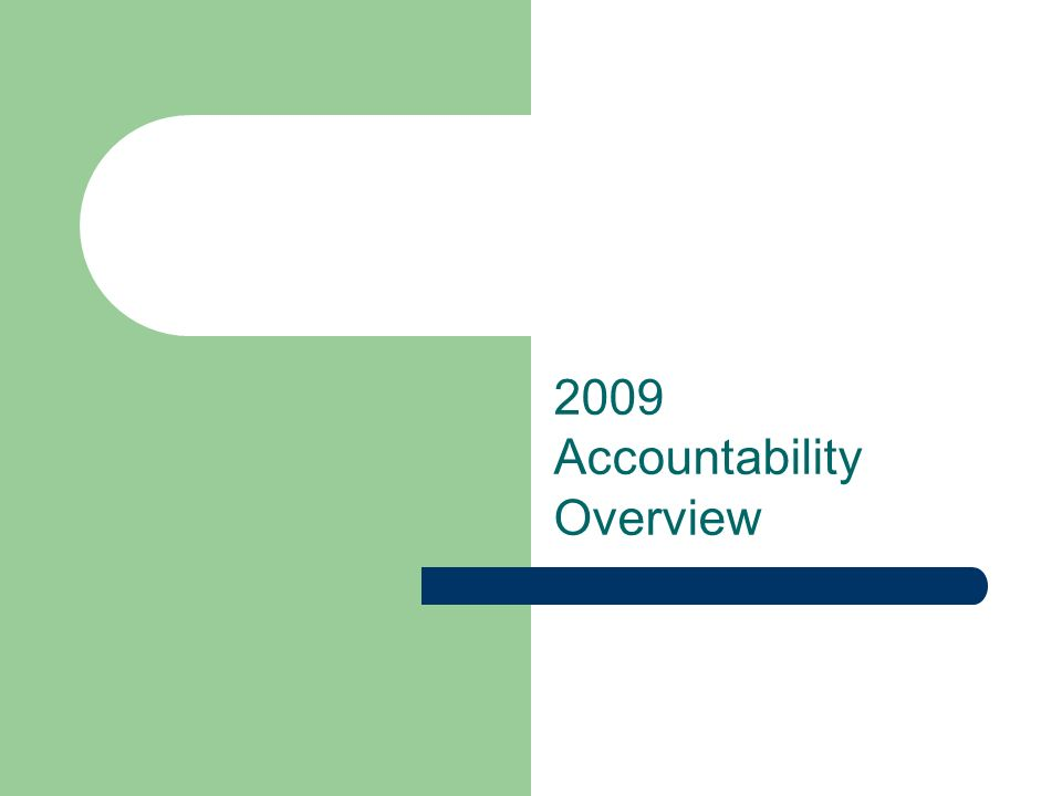 2009 Accountability Overview