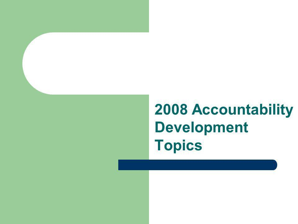 2008 Accountability Development Topics
