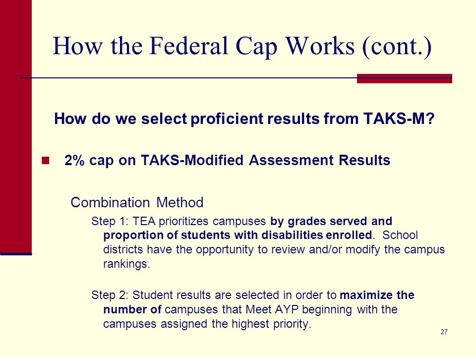 27 How the Federal Cap Works (cont.) How do we select proficient results from TAKS-M.