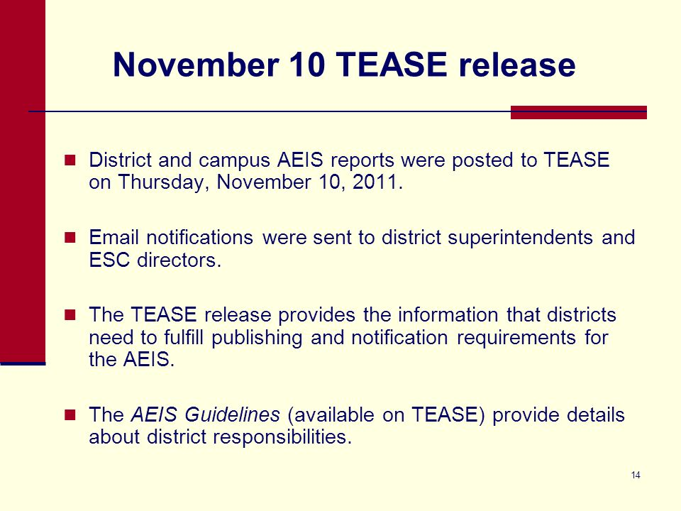 14 November 10 TEASE release District and campus AEIS reports were posted to TEASE on Thursday, November 10, 2011.