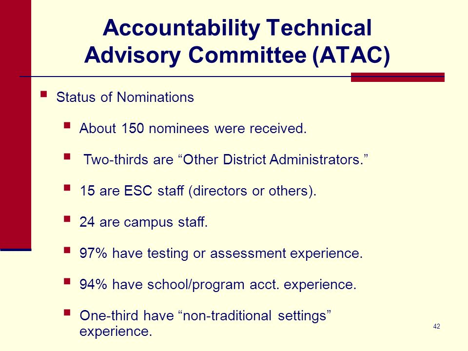42 Accountability Technical Advisory Committee (ATAC) Status of Nominations About 150 nominees were received.