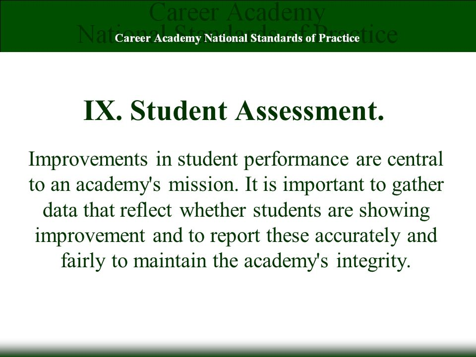 IX. Student Assessment. Improvements in student performance are central to an academy s mission.