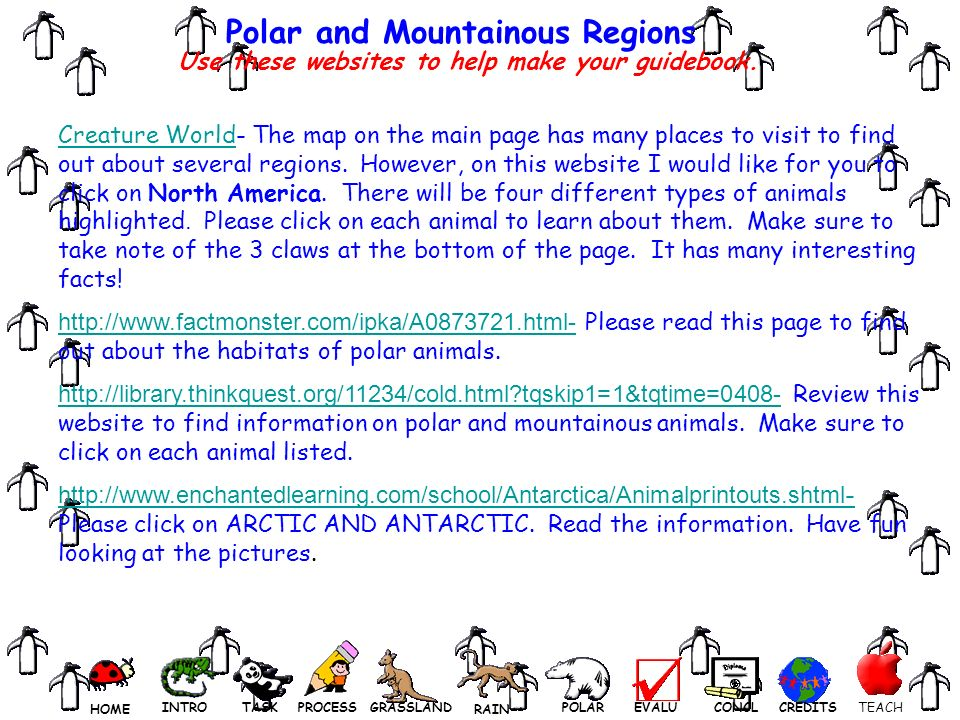 Polar and Mountainous Regions Use these websites to help make your guidebook.