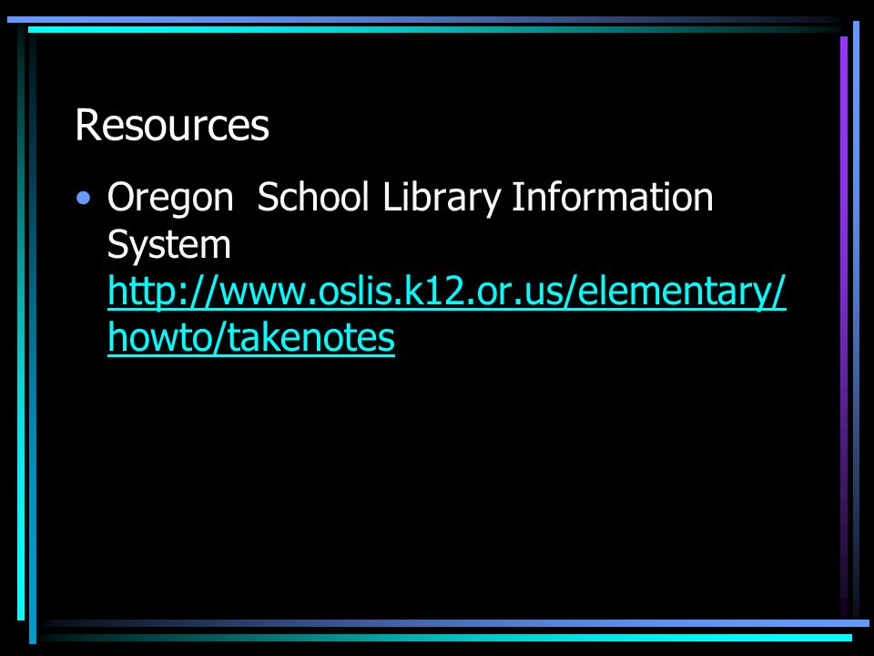 Resources Oregon School Library Information System   howto/takenotes   howto/takenotes