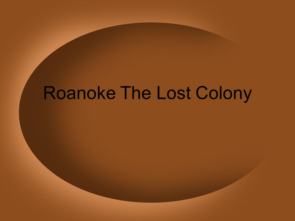 Roanoke The Lost Colony