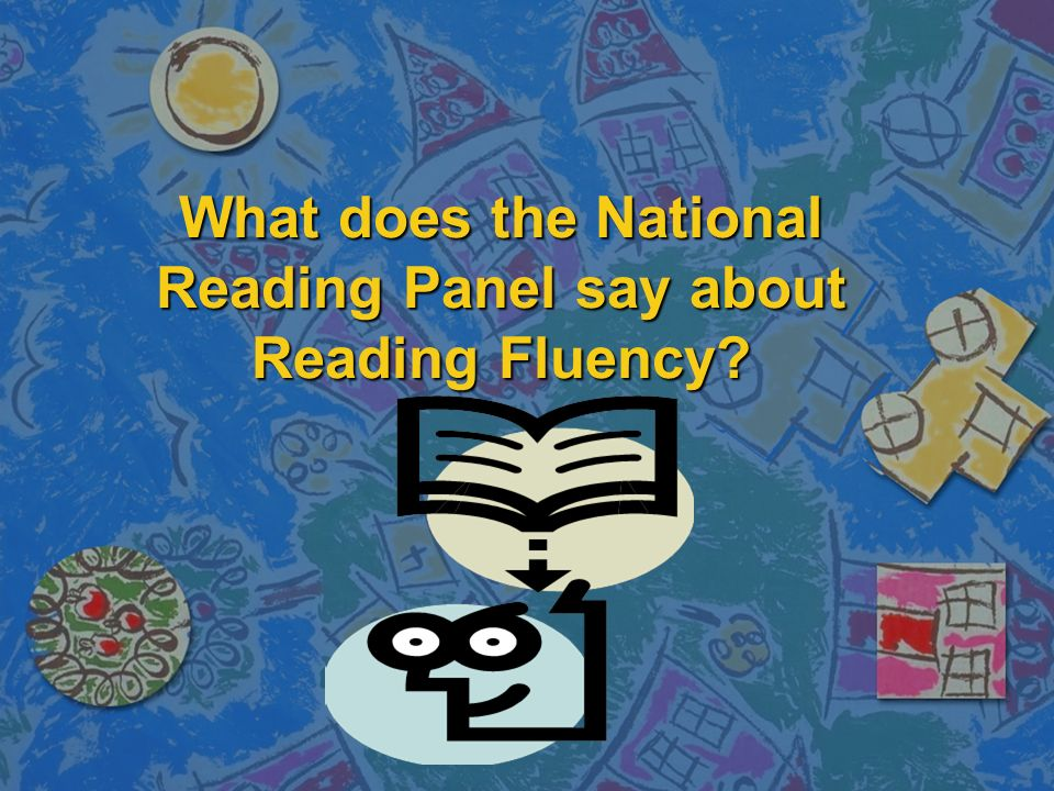 What does the National Reading Panel say about Reading Fluency