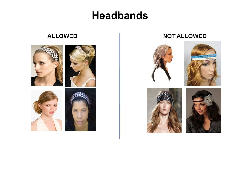 Headbands NOT ALLOWEDALLOWED