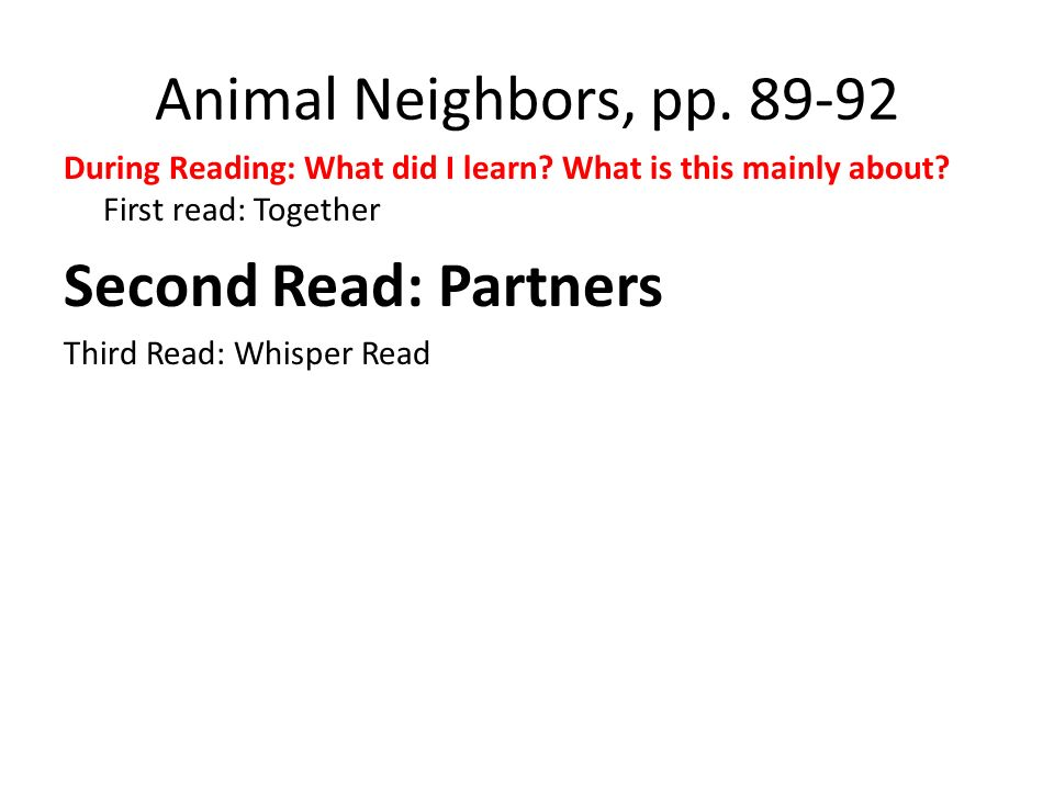 Animal Neighbors, pp. 89-92 During Reading: What did I learn.