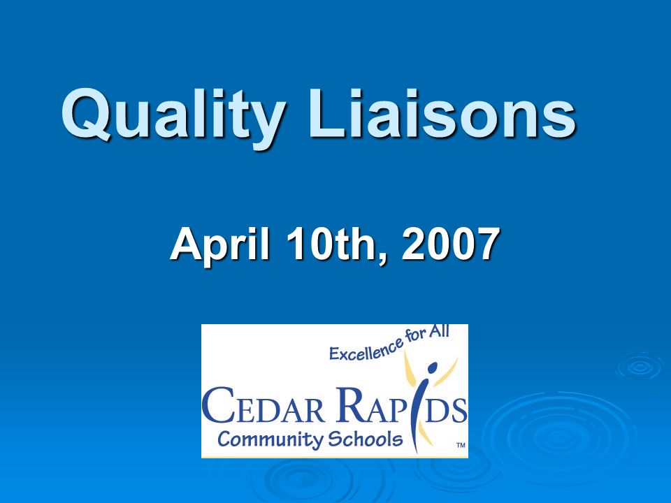 Quality Liaisons April 10th, 2007